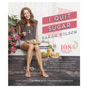 I Quit Sugar, by Sarah Wilson
