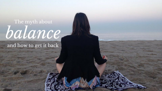 Girl meditating on the beach - the myth about balance and how to get it back