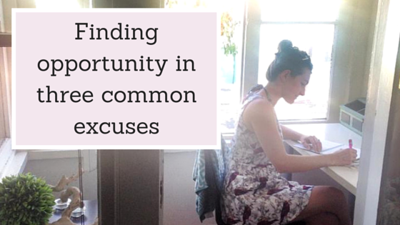 Finding opportunity in Common excuses